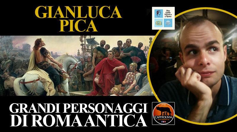 Gianluca Pica - Grandi personaggi di Roma antica