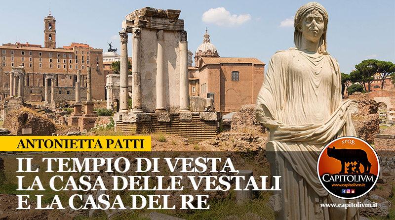 Il Tempio di Vesta, la Casa delle Vestali e la Casa del Re